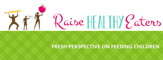Raise Healthy Eaters Nutrition Blog