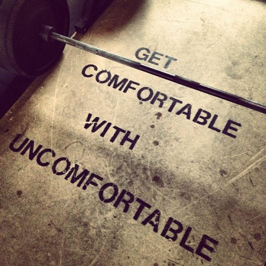 Get Comfortable With Uncomfortable