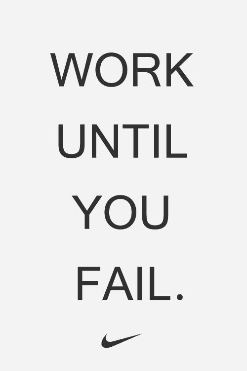 Work Until You Fail